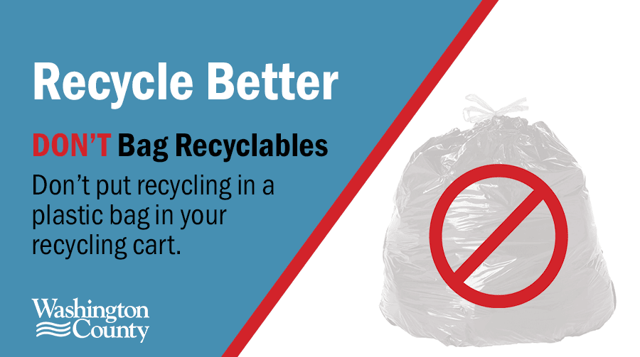 Don't put recycling in a plastic bag in your recycling cart.