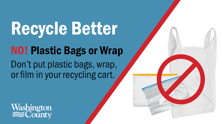 Don't put plastic bags, wrap, or film in your recycling cart.