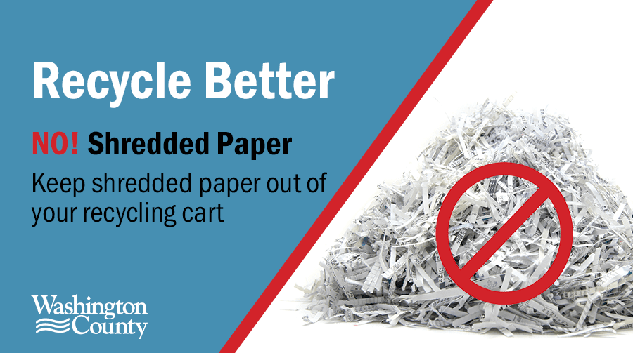 Keep shredded paper out of your recycling cart.