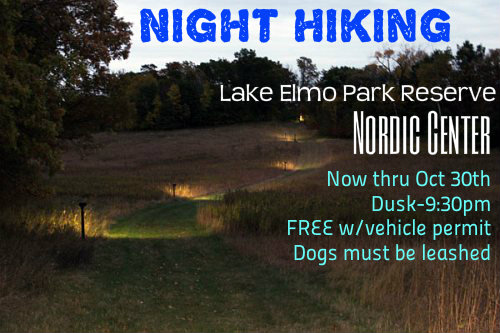 Night HIking on Lighted Cross Country Ski Trails until Oct 30th 2014 at Lake Elmo Park Reserve's Nordic Center Trailhead